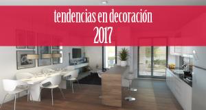 Tendencias en decoración 2017