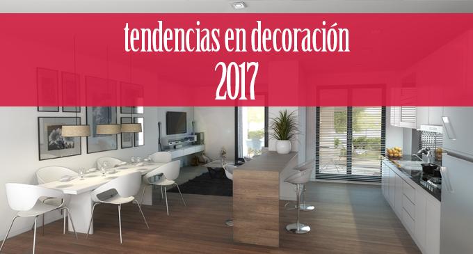 Tendencias en decoración 2017: ¿Qué novedades nos depara este año?
