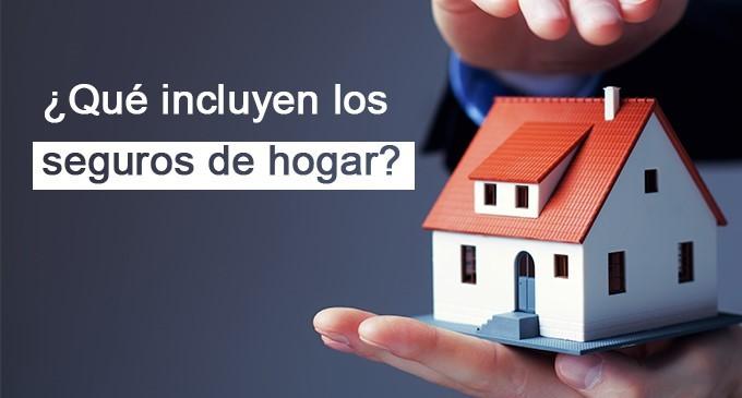 ¿Qué incluyen los seguros para casa o de hogar?